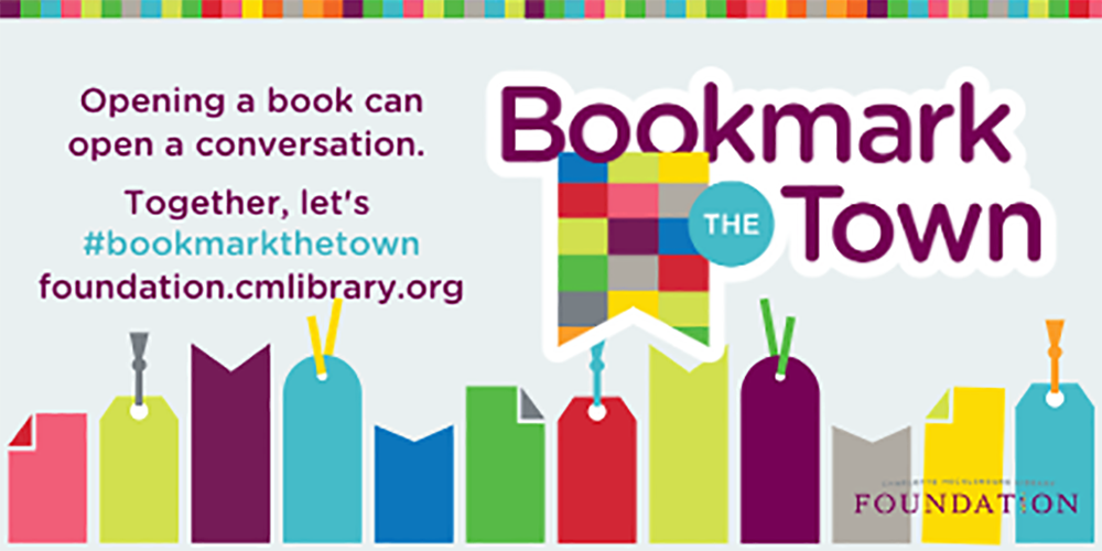 Bookmark the Town with Charlotte Mecklenburg Library Foundation.