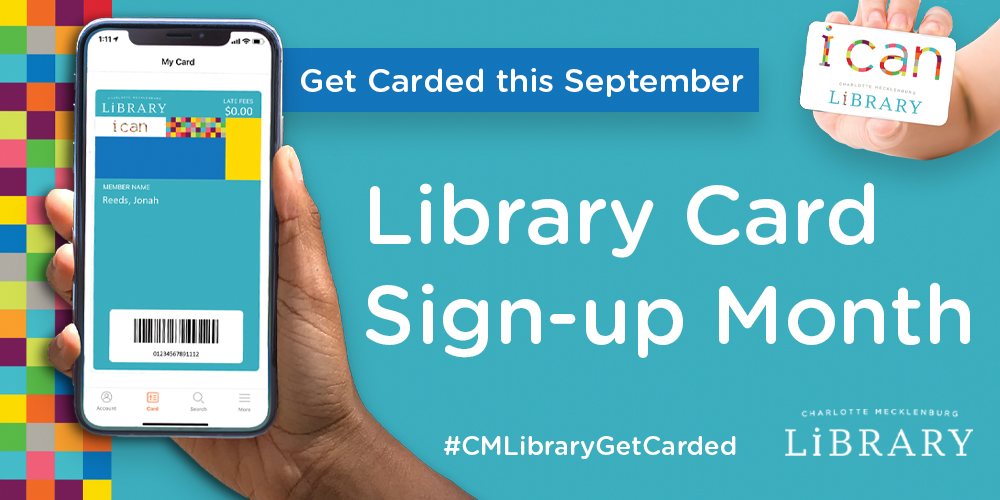 i can get carded during Library Card Sign-up Month.