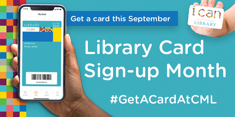 Get a Library card this September during Library Card Sign-up Month!