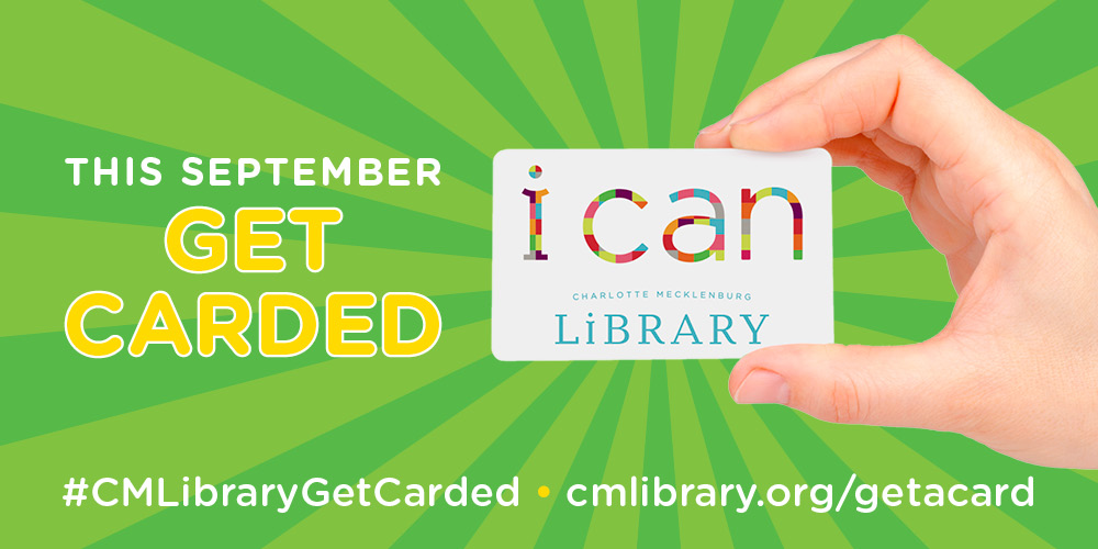 It's library card sign-up month. Get Carded at Charlotte Mecklenburg Library and discover the Top Ten Reasons to sign up for a library card
