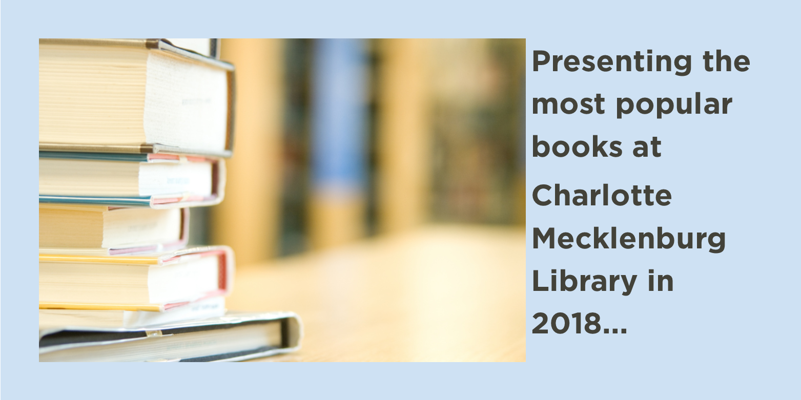Which were the most popular books at Charlotte Mecklenburg Library in 2018? Find out here!