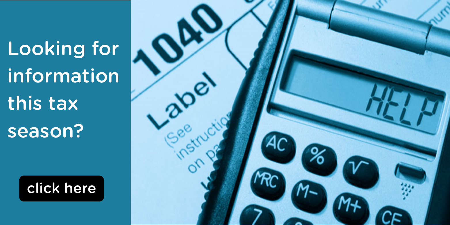Looking for information this tax season? Click here for more information.