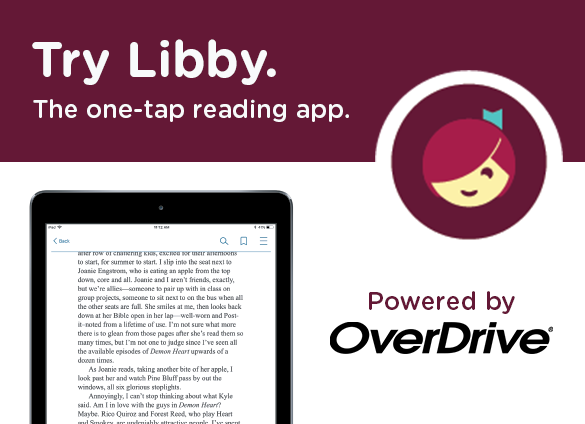 Try Libby, the one-tap reading app from your library