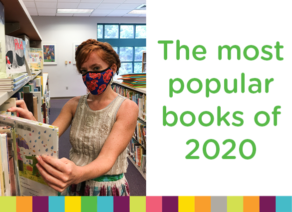 Charlotte Mecklenburg Library offers its list of the most popular books of 2020 based on circulation.