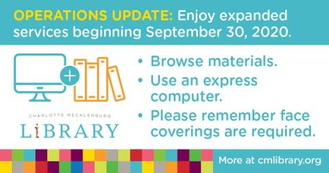 Charlotte Mecklenburg Library moves into Phase 2 of its multi-phased re-opening plan on September 30, 2020.